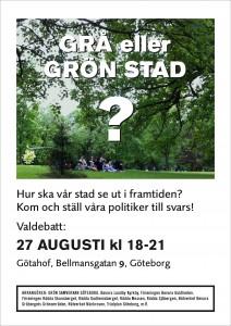 Affisch om valdebatt Grå eller grön stad? 27-aug-2014 kl 18-21, Götahof, Bellmansgatan 9, Göteborg.